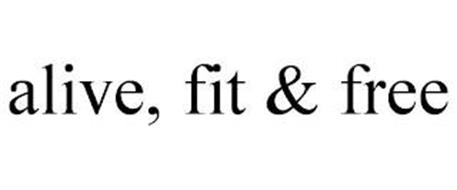 ALIVE, FIT & FREE
