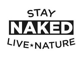 STAY NAKED LIVE NATURE