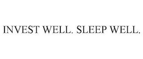 INVEST WELL. SLEEP WELL.