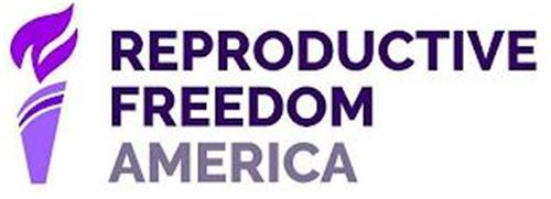 REPRODUCTIVE FREEDOM AMERICA