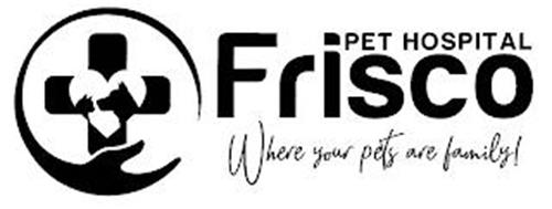 FRISCO PET HOSPITAL WHERE YOUR PETS AREFAMILY!