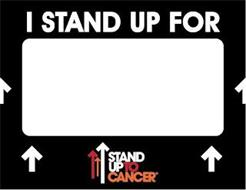 I STAND UP FOR STAND UP TO CANCER