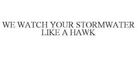 WE WATCH YOUR STORMWATER LIKE A HAWK