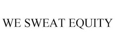 WE SWEAT EQUITY