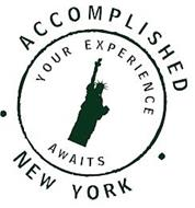 ACCOMPLISHED NEW YORK YOUR EXPERIENCE AWAITS