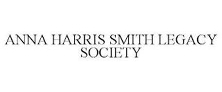 ANNA HARRIS SMITH LEGACY SOCIETY