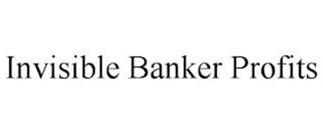 INVISIBLE BANKER PROFITS
