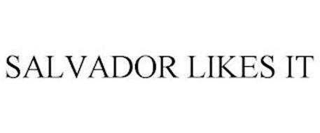 SALVADOR LIKES IT