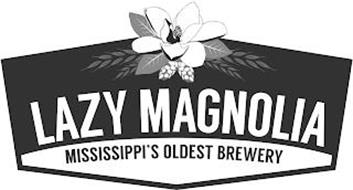 LAZY MAGNOLIA MISSISSIPPI'S OLDEST BREWERY
