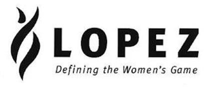 LOPEZ DEFINING THE WOMEN'S GAME