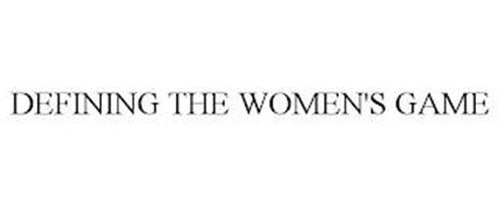 DEFINING THE WOMEN'S GAME