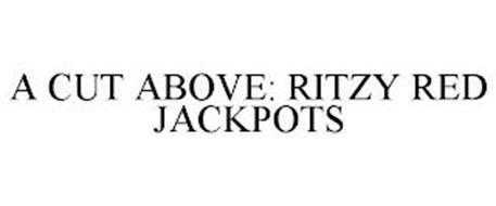 A CUT ABOVE RITZY RED JACKPOTS
