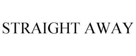STRAIGHT AWAY