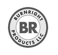 BR BURN RIGHT PRODUCTS LLC