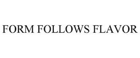 FORM FOLLOWS FLAVOR
