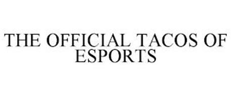 THE OFFICIAL TACOS OF ESPORTS
