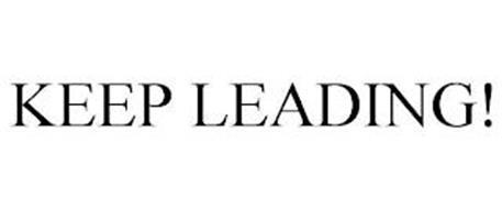 KEEP LEADING!