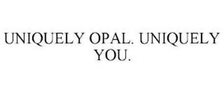 UNIQUELY OPAL. UNIQUELY YOU.