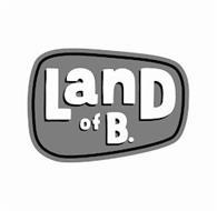 LAND OF B.