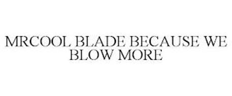 MRCOOL COOL BLADE BECAUSE WE BLOW MORE