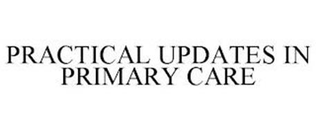 PRACTICAL UPDATES IN PRIMARY CARE