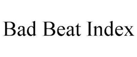 BAD BEAT INDEX