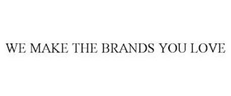 WE MAKE THE BRANDS YOU LOVE
