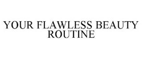 YOUR FLAWLESS BEAUTY ROUTINE