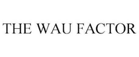 THE WAU FACTOR