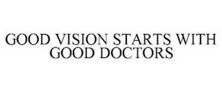GOOD VISION STARTS WITH GOOD DOCTORS
