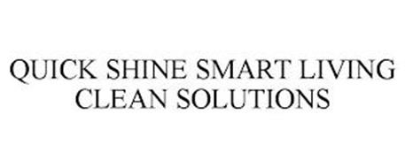 QUICK SHINE SMART LIVING CLEAN SOLUTIONS
