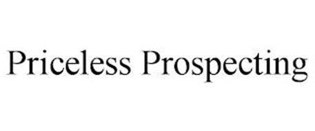 PRICELESS PROSPECTING