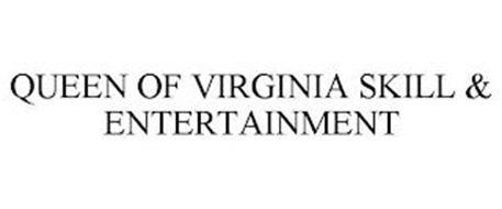 QUEEN OF VIRGINIA SKILL & ENTERTAINMENT