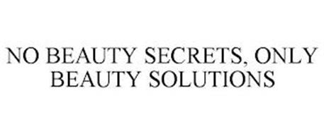 NO BEAUTY SECRETS, ONLY BEAUTY SOLUTIONS