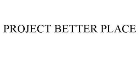 PROJECT BETTER PLACE