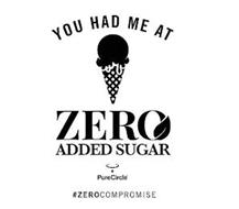 YOU HAD ME AT ZERO ADDED SUGAR PURECIRCLE #ZEROCOMPROMISE