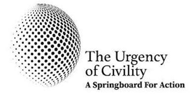 THE URGENCY OF CIVILITY A SPRINGBOARD FOR ACTION