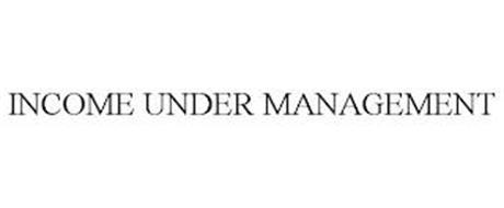 INCOME UNDER MANAGEMENT