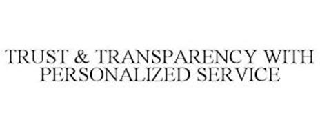 TRUST & TRANSPARENCY WITH PERSONALIZED SERVICE