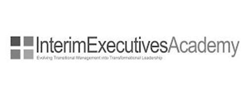INTERIMEXECUTIVESACADEMY EVOLVING TRANSITIONAL MANAGEMENT INTO TRANSFORMATIONAL LEADERSHIP