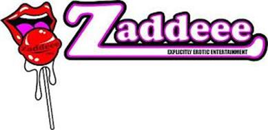 ZADDEEE EXPLICITLY EROTIC ENTERTAINMENT