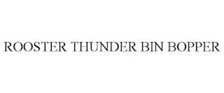 ROOSTER THUNDER BIN BOPPER