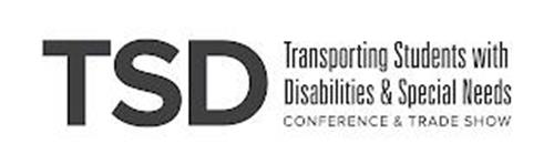 TSD TRANSPORTING STUDENTS WITH DISABILITIES & SPECIAL NEEDS CONFERENCE & TRADE SHOW