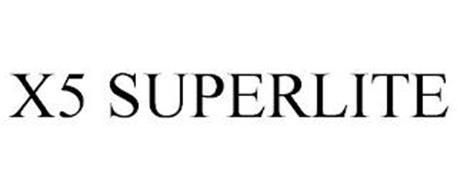X5 SUPERLITE