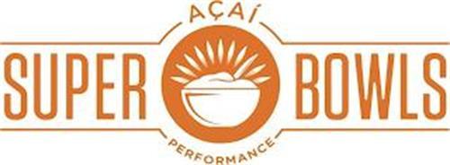 ACAI SUPER BOWLS PERFORMANCE