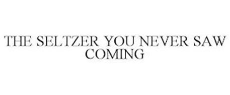 THE SELTZER YOU NEVER SAW COMING