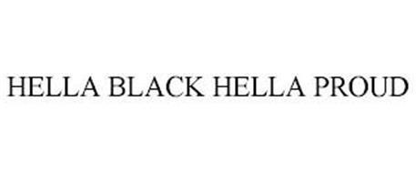 HELLA BLACK HELLA PROUD