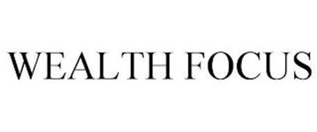 WEALTH FOCUS