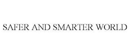 SAFER AND SMARTER WORLD