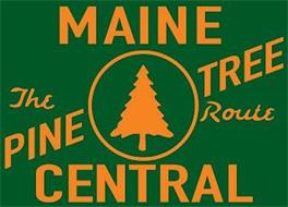 MAINE CENTRAL THE PINE TREE ROUTE